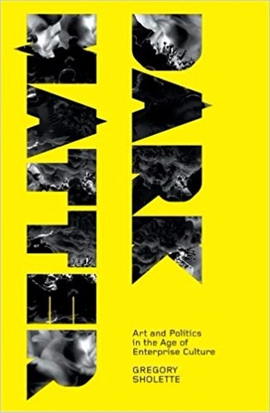 Dark Matter : Art and Politics in the Age of Enterprise Culture