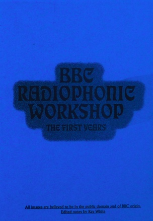 BBC Radiophonic Workshop : The First Years