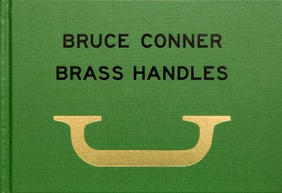 Bruce Connor : Brass Handles