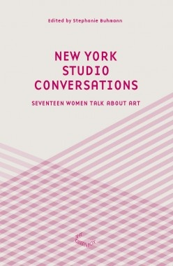 New York Studio Conversations : Seventeen Women Talk About Art