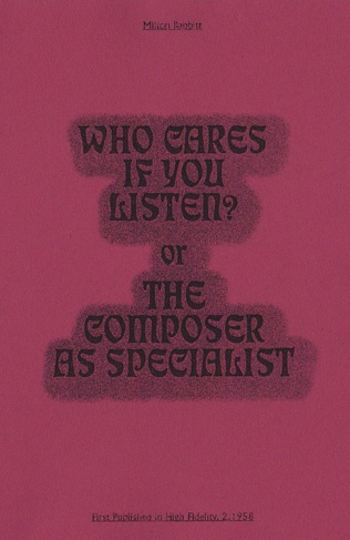 Who Cares If You Listen? or the Composer as Specialist