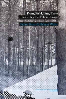 Front, Field, Line, Plane : Researching the Militant Image