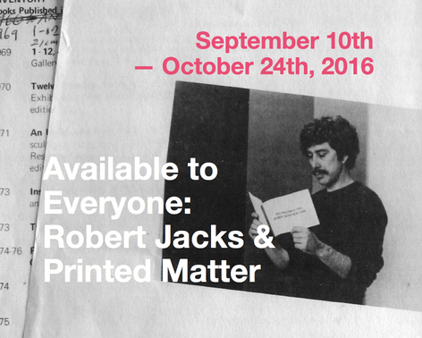 Available to Everyone: Robert Jacks and Printed Matter