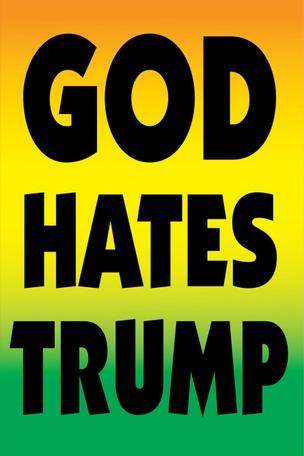 GOD HATES TRUMP Protest Sign