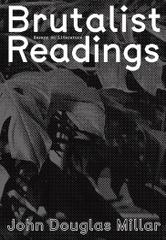 Brutalist Readings : Essays on Literature