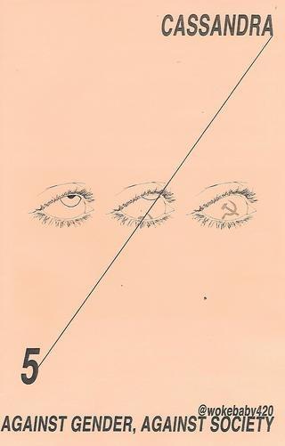 CASSANDRA #5 : Against Gender, Against Society