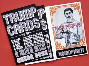 Trump Cards : The Arcana of Political Dissent