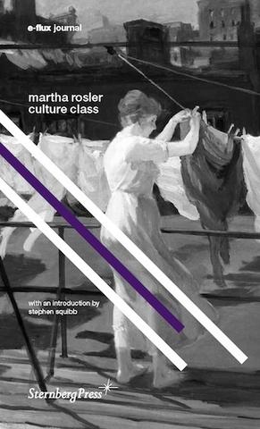 e-flux journal : Martha Rosler, Culture Class