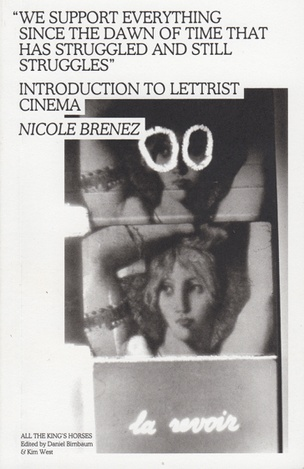 We Support Everything since the Dawn of Time That Has Struggled and Still Struggles : Introduction to Lettrist Cinema