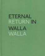 Eternal Return in Walla Walla