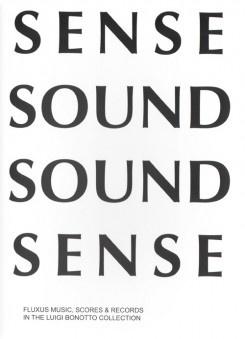 Sense Sound Sound Sense : Fluxus Music Scores & Records Luigi Bonotto Collection