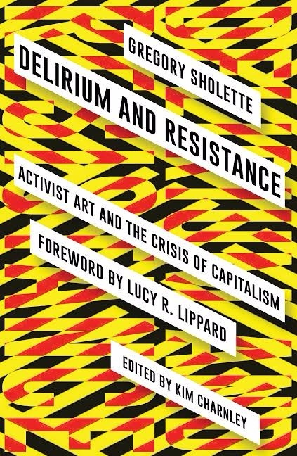 Delirium and Resistance - book launch and conversation with Gregory Sholette, Dipti Desai, Libertad O. Guerra, Nicolas Mirzoeff, and Oliver Ressler