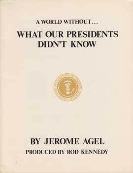 A World Without ... What Our Presidents Didn't Know