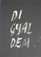 DI GYAL DEM