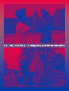 By the People : Designing a Better America