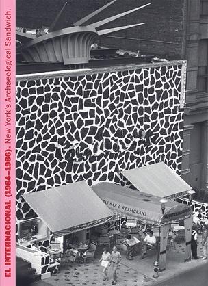 Miralda's El Internacional (1984-1986) : New York's Archaeological Sandwich