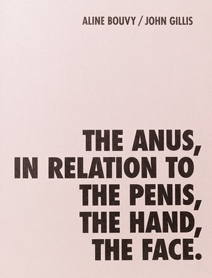 The Anus, in Relation to the Penis, the Hand, the Face